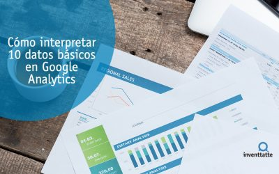 Cómo interpretar 10 datos básicos Google Analytics