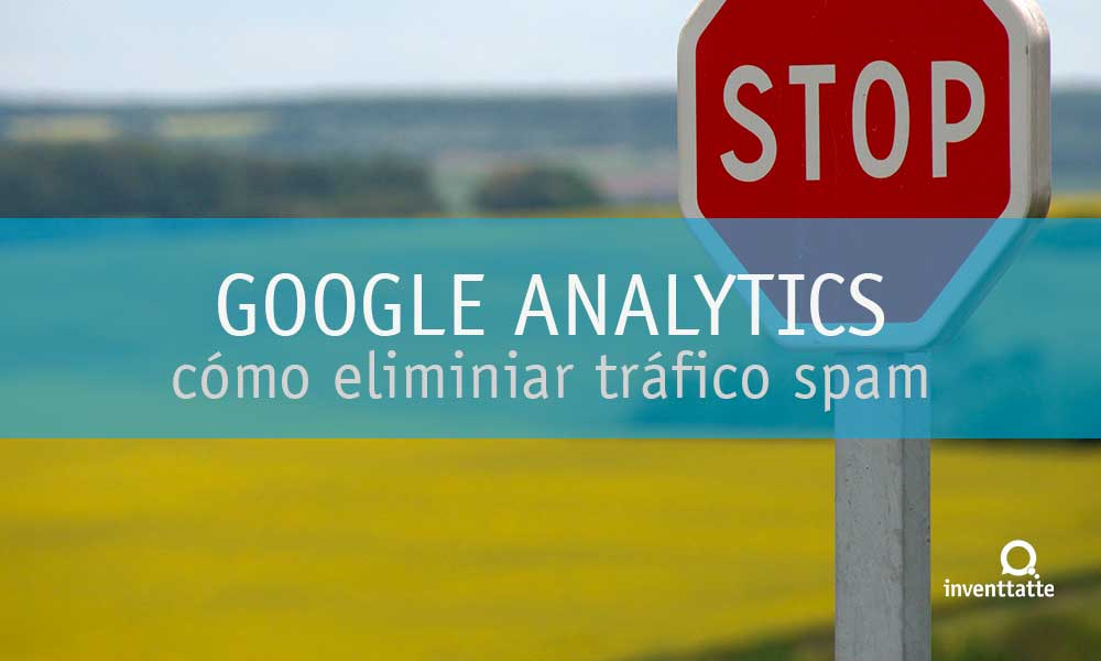 eliminar-trafico-spam-Google-Analytics