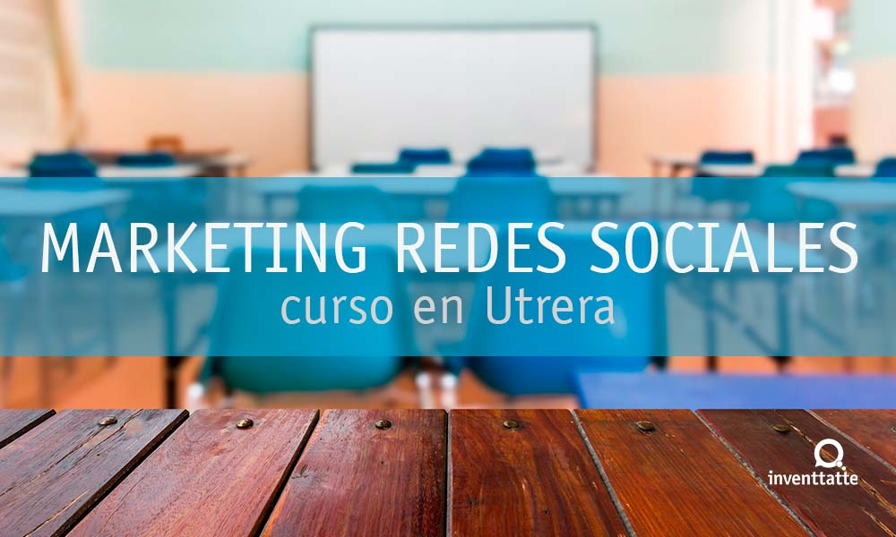 Curso de Marketing en Redes Sociales en Utrera
