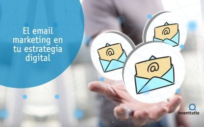El email marketing en tu estrategia digital